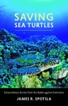 Saving Sea Turtles James R. Spotila $18.71 (reg. $24.95)
