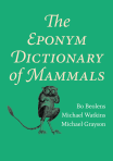 The Eponym Dictionary of Mammals $50.25 (reg. $67.00)