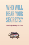 Who Will hear Your Secrets? $13.97 (reg. $19.95)