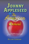 Johnny Appleseed and the American Orchard $17.50 (reg. $25.00)