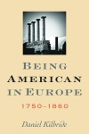 Being American in Europe, 1750-1860