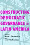 Constructing Democratic Governance in Latin America, 4th ed. edited by Jorge I. Dominguez and Michael Shifter $22.46 (reg. $29.95) pbk