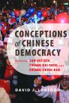 Conceptions of Chinese Democracy David J. Lorenzo $22.46 (reg. $29.95) pbk