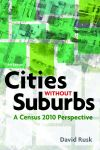 Cities without Suburbs: A Census 2010 Perspective David Rusk $14.96 (reg. $19.95)