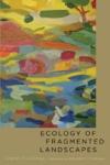 Ecology of Fragmented Landscapes $54.75 (reg. $73.00)