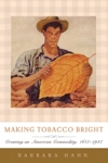 Making Tobacco Bright $45.00 (reg. $60.00)