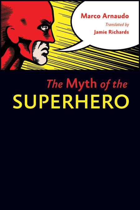 The Myth of the Superhero $17.47 (reg. $24.95)