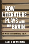 How Literature Plays with the Brain $34.97 (reg. $49.95)