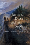 Justice, Dissent, and the Sublime $34.97 (reg. $49.95)