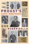 Proust's Latin Americans $31.50 (reg. $45.00) FORTHCOMING