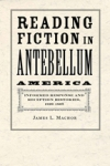 Reading Fiction in Antebellum America $52.50 (reg. $75.00)