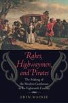 Rakes, Highwaymen, and Pirates $20.97 (reg. $29.97) PBK FORTHCOMING
