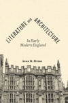 Literature and Architecture in Early Modern England $38.50 (reg. $55.00)
