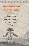 Entertaining Crisis in the Atlantic Imperium, 1770-1790 $52.50 (reg. $75.00)
