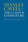 Stanley Cavell and the Claim of Literature $31.50 (reg. $45.00)