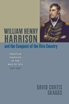 William Henry Harrison and the Conquest of the Ohio Country $31.47 (reg. $44.95)