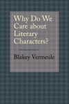 Why Do We Care about Literary Characters? $21.00 (reg. $30.00)